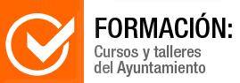 Formaci�n, cursos y talleres del Ayuntamiento
